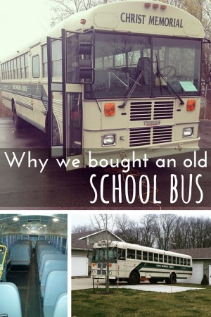 Why we bought an old school bus